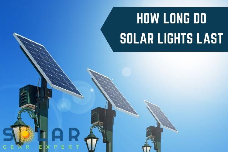 How Long Do Solar Lights Last