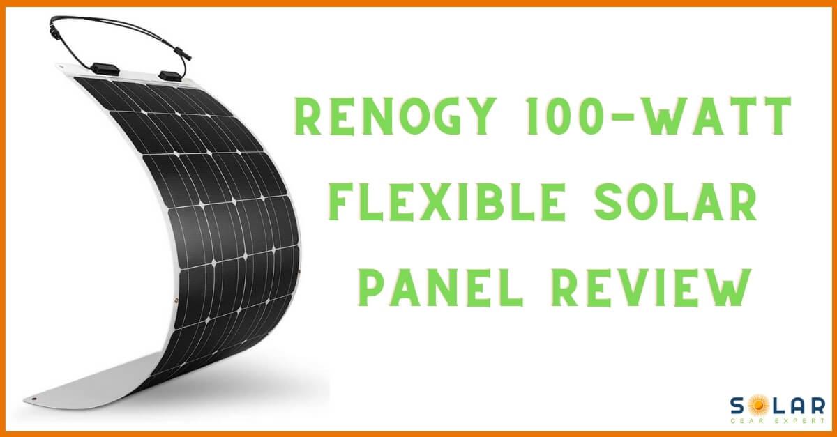 Renogy 100w Flexible Solar Panel Review